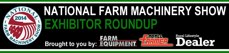National Farm Machinery Show Exhibitor Roundup