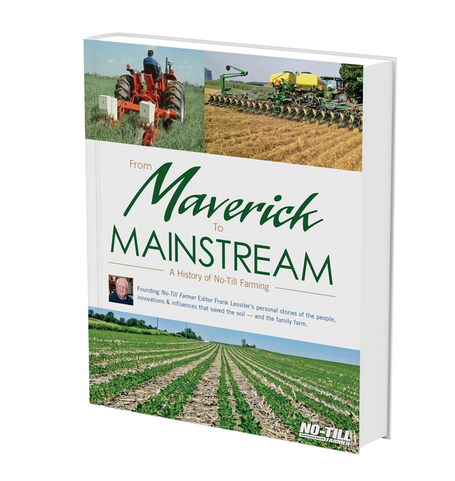 A History of No-Till Farming: From Maverick to Mainstream