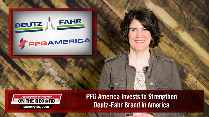 On the Record: PFG America Invests to Strengthen Deutz-Fahr Brand in America