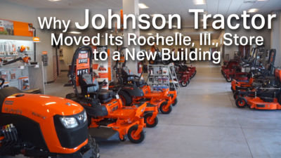 Why Johnson Tractor Moved Its Rochelle, Ill., Store to a New Building